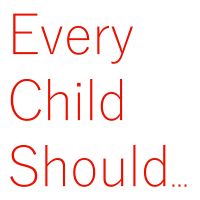 Every Child Should